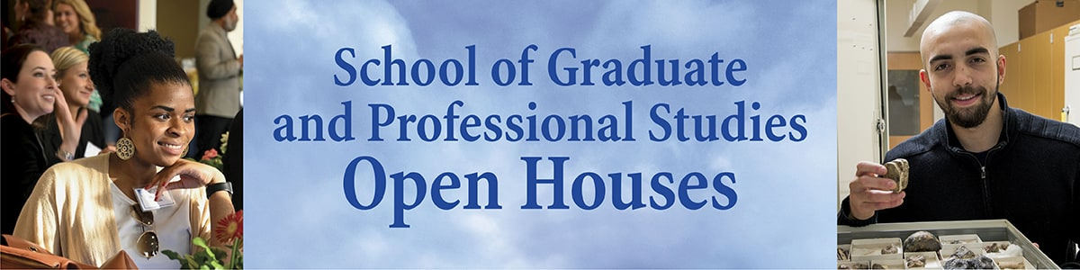 School of Graduate and Professional Studies Open Houses